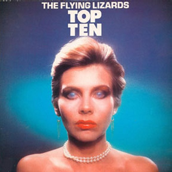 cover of Flying Lizards' Top Ten